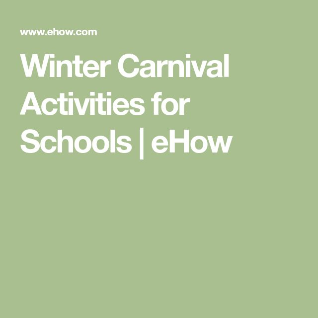 Winter Carnival Activities for Schools | eHow