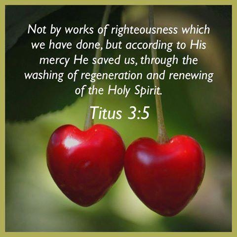 Titus 3:5....❤