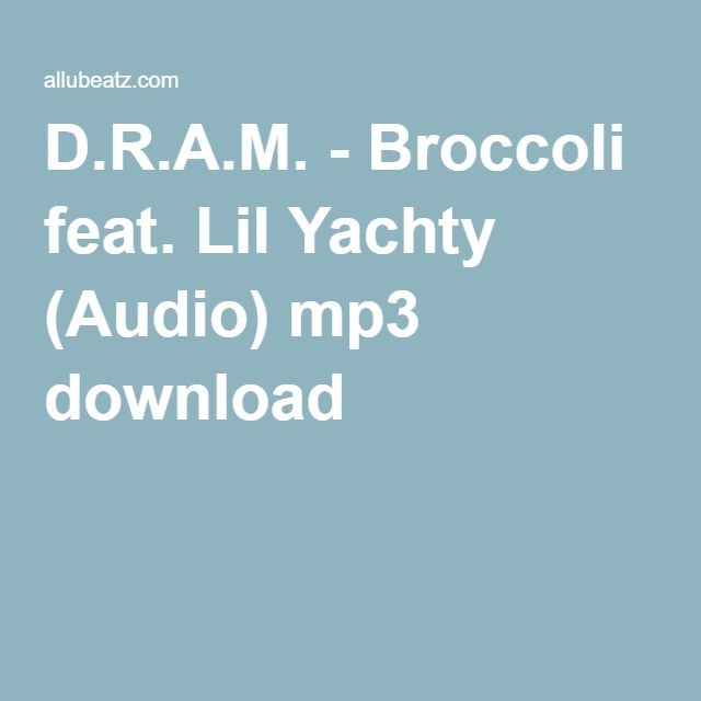 D.R.A.M. - Broccoli feat. Lil Yachty (Audio) mp3 download
