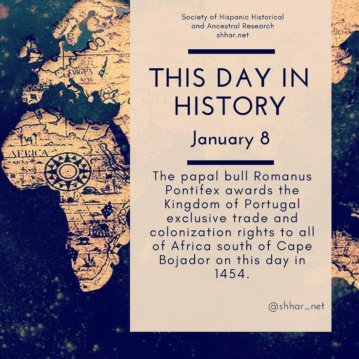 This day in History: January 8 The papal bull Romanus Pontifex awards the Kingdom of Portugal exclusive trade and colonization rights to all of Africa south of Cape Bojador on this day in 1454.  #thisday #thisdayinhistory #january #history #hispanichistory #hispanicheritage #genealogy #shhar #somosprimos #wearecousins #hispanicgenealogy #newspain #nuevaespana #newworld #papalbull #papalstates #romanuspontifex #capebojador #portugal #portuguese #portugese #africa