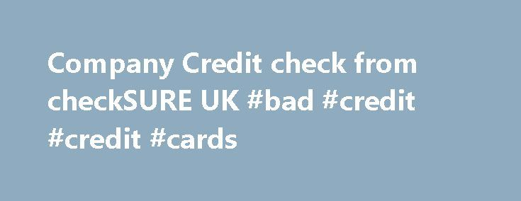 Company Credit check from checkSURE UK #bad #credit #credit #cards http://credit.remmont.com/company-credit-check-from-checksure-uk-bad-credit-credit-cards/  #company credit check free # checkSURE Full Company Reports will include the following (if available): Key Industry Sector Trends County Read More...The post Company Credit check from checkSURE UK #bad #credit #credit #cards appeared first on Credit.