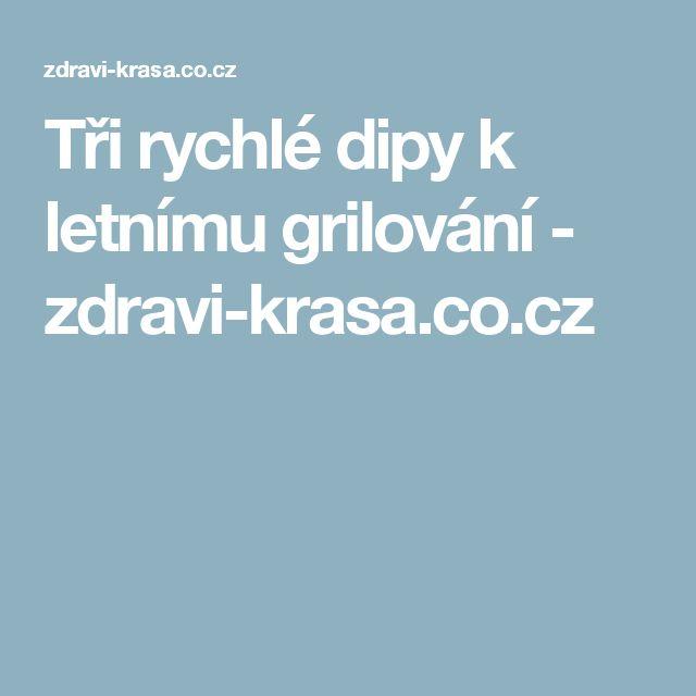 Tři rychlé dipy k letnímu grilování - zdravi-krasa.co.cz