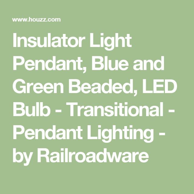 Insulator Light Pendant, Blue and Green Beaded, LED Bulb - Transitional - Pendant Lighting - by Railroadware