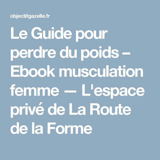 Le Guide pour perdre du poids – Ebook musculation femme — L'espace privé de La Route de la Forme