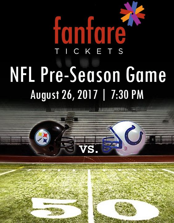 NFL Preseason: #PittsburghSteelers vs. #IndianapolisColts. Buy tickets at fanfaretickets.com