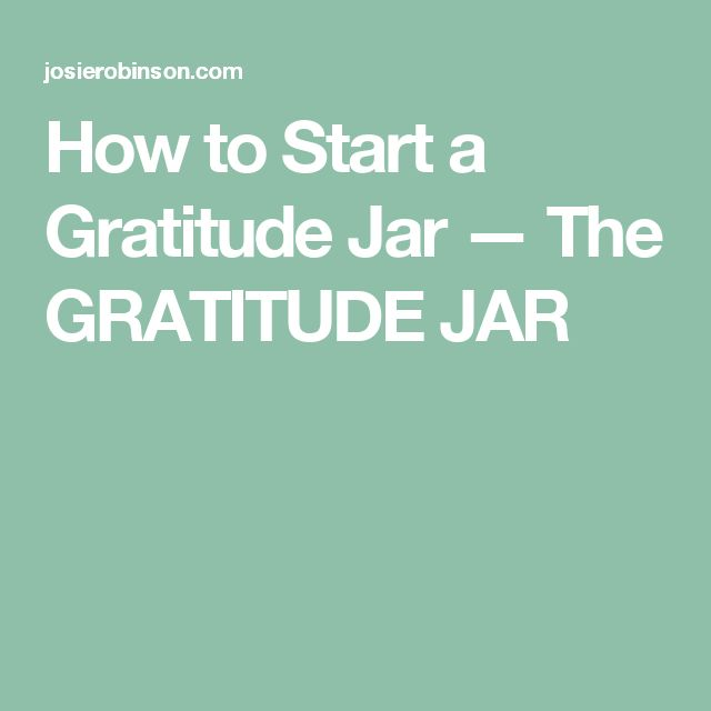 How to Start a Gratitude Jar — The GRATITUDE JAR