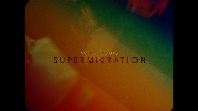 Solar Bears Supermigration film by Planet Mu. Solar Bears - Supermigration (Planet Mu : ZIQ334 : April 15th)