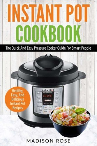 Instant Pot Cookbook: The Quick And Easy Pressure Cooker Guide For Smart People - Healthy, Easy, And Delicious Instant Pot Recipes - http://positivelifemagazine.com/instant-pot-cookbook-the-quick-and-easy-pressure-cooker-guide-for-smart-people-healthy-easy-and-delicious-instant-pot-recipes/ http://ecx.images-amazon.com/images/I/51ae3y-ZjtL.jpg  $15.47  Be Smart – Get the Most From Your Pressure Cooker! It's time to embrace the art of cooking with your Instant Pot Pressu