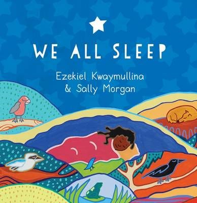 Buy We All Sleep book by Kwaymullina Ezekiel; Morgan Sally from Boomerang Books, Australia's Online Bookstore.