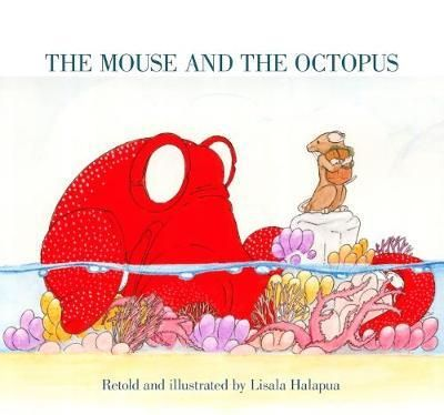 """The mouse and the octopus"",  retold and illustrated by Lisala Halapua - Retells a traditional Tongan fable about a mischievous mouse, who is rescued by an octopus, but tricks his saviour. This represents the origins of traditional fishing lure design. 2017 Finalist Best First Book Award"