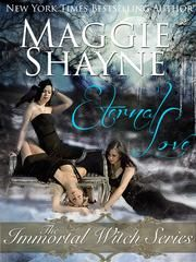 Eternal Love: The Immortal Witch Series ebook by Maggie Shayne Read it
