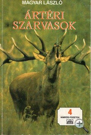 Magyar László – Ártéri szarvasok (vadász könyv)