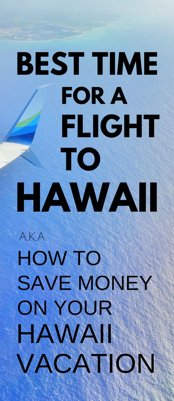 Cheapest time to fly to hawaii how to find best time