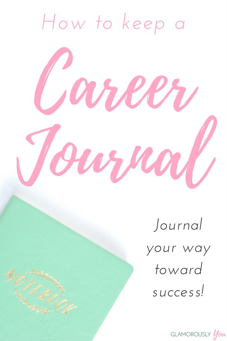 How To Keep A Career Journal: Prompts & Ideas To Start Journaling Toward Success!