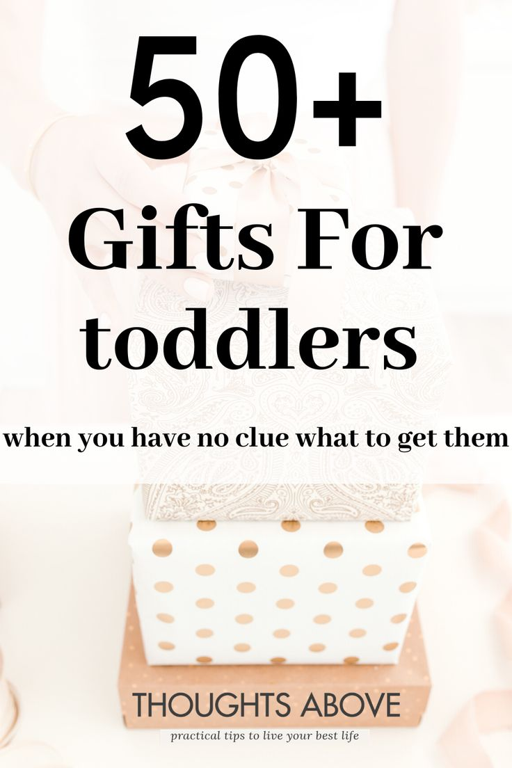 50+ Gift Ideas For Toddlers If You Have No Clue What To Get Them