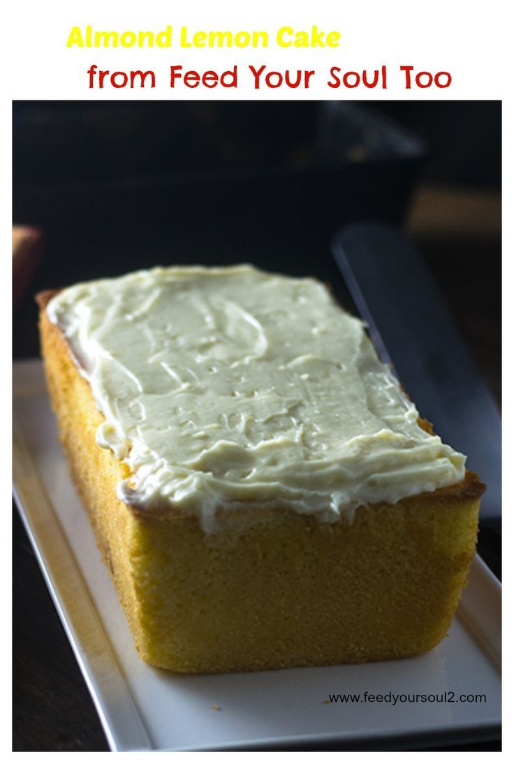 Almond Lemon Cake from Feed Your Soul Too - using Almond Dream yogurt for the wet ingredients.