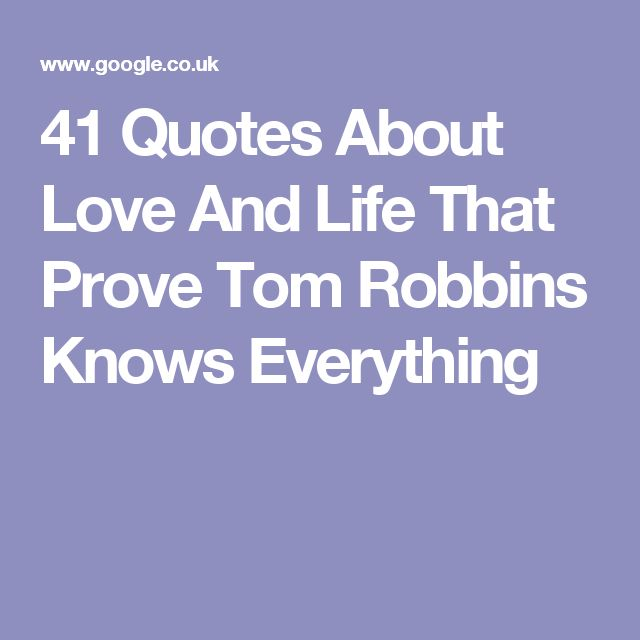 41 Quotes About Love And Life That Prove Tom Robbins Knows Everything