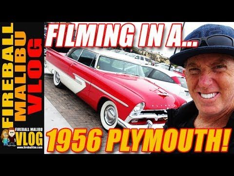 FILMING IN MALIBU WITH A 1956 PLYMOUTH BELVEDERE- FIREBALL MALIBU VLOG 636