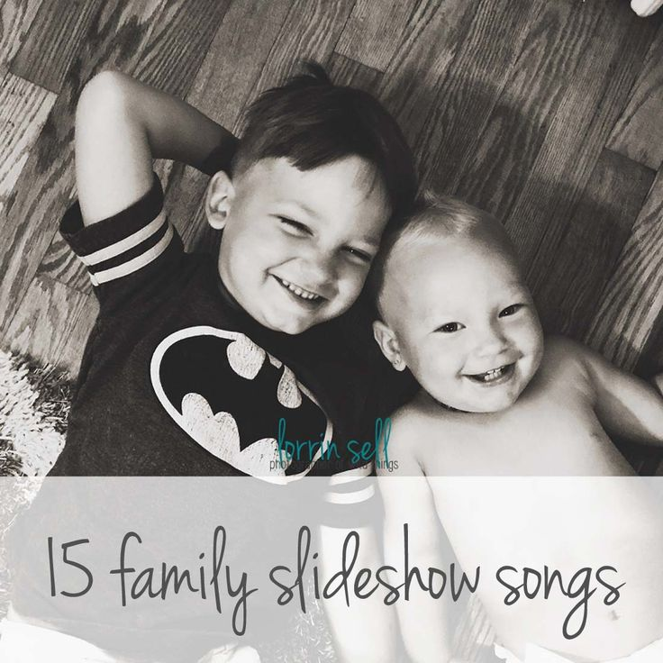 15 family slideshow songs for your end of the year slideshow