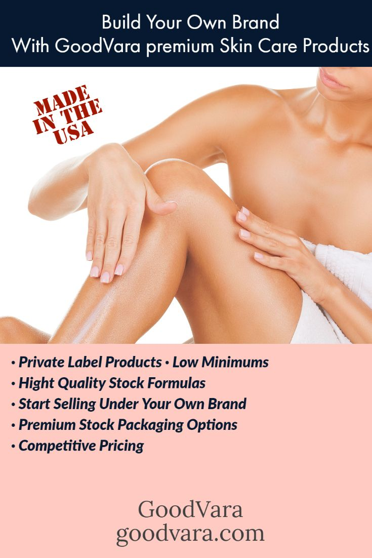 Goodvara Private Label Skin Care Body Care Hair Care Cosmetics Oem Cosmetic Manufacturing Whit In 2020 Private Label Skin Care Private Label Cosmetics Skin Care
