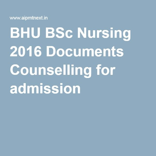 BHU BSc Nursing 2016 Documents Counselling for admission