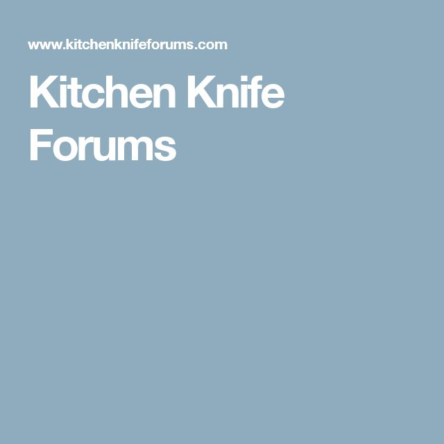 Kitchen Knife Forums | The Ideal Chef Knife | Pinterest | Coltelli,  Coltelli Da Cucina E Cucine
