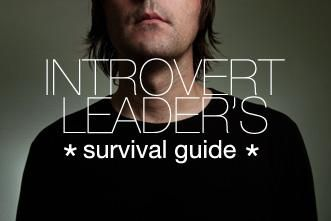 The Introvert Leader's Survival Guide