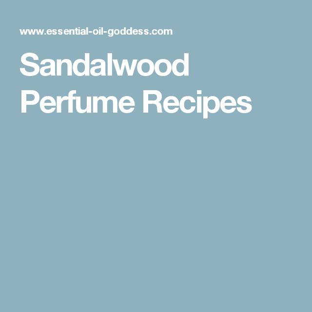 Sandalwood Perfume Recipes