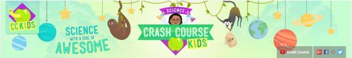 Crash Course Kids offers video lessons on science topics.