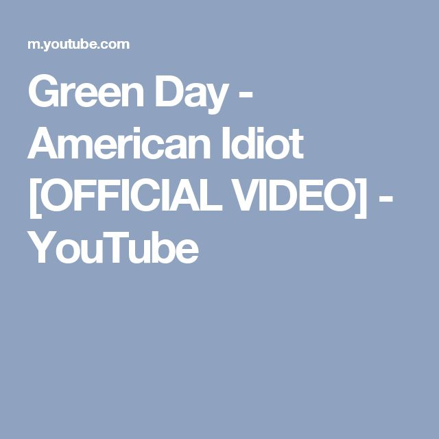 Green Day - American Idiot [OFFICIAL VIDEO] - YouTube