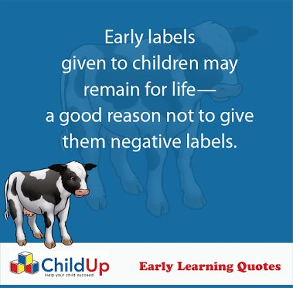 ChildUp Preschool Math Lessons: Early labels given to Children may remain for life - a good reason not to give them negative labels. #EarlyLearning #Preschool #Parenting