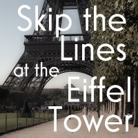 Paris, Skip the lines at the Eiffel Tower