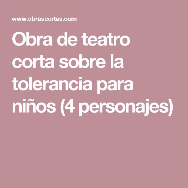 Obra De Teatro Corta Sobre La Tolerancia Para Niños 4 Personajes Obra De Teatro Corta Obras De Teatro Obras De Teatro Infantiles