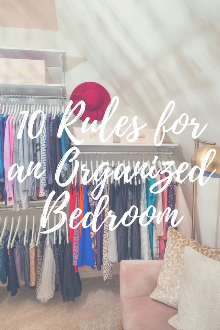 229 best the clever closet organized living images on pinterest 10 rules for an organized bedroom
