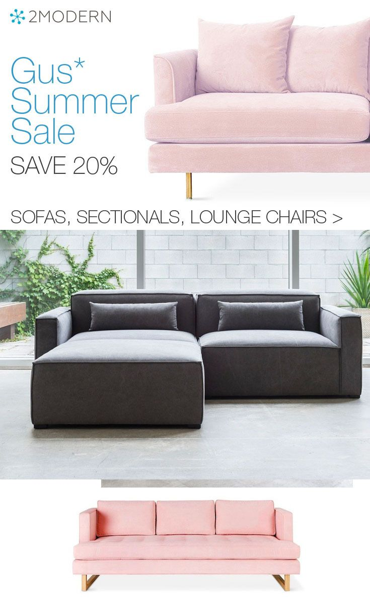 The Gus Summer Sale Features 20 Off On Modern Sofas Sectionals Lounge