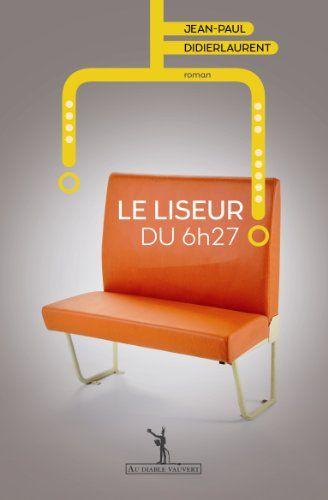 Le liseur du 6h27 / Jean-Paul Didierlaurent
