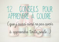 http://www.craftybitches.fr/2015/03/comment-apprendre-coudre-les-12-trucs.html