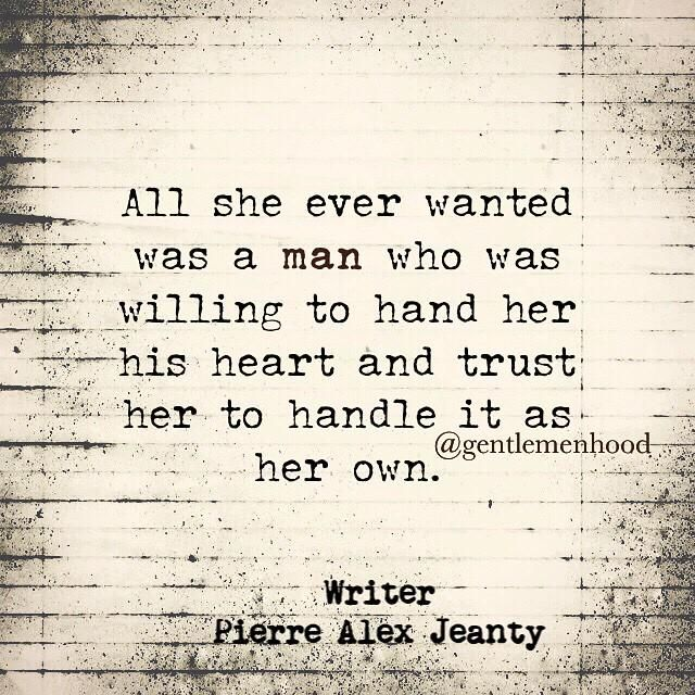 all she ever wanted was a man who was willing to hand her his heart and trust her to handle it as her own | pinned by @aperfectmale on www.twitter.com/aperfectmale
