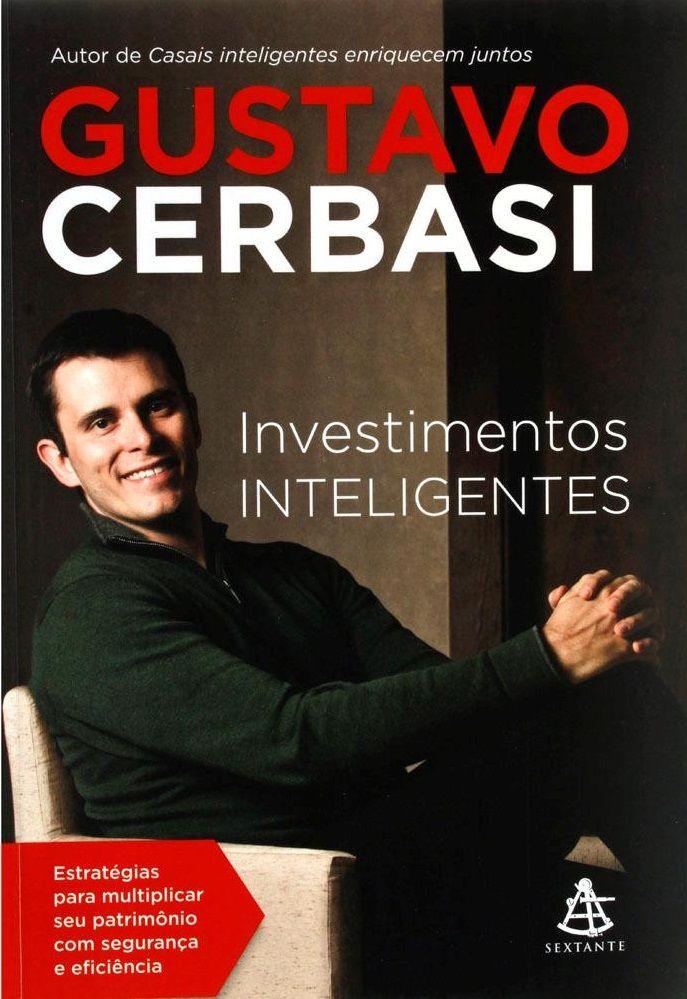 Mais um grande livro na minha coleção de boas leituras: Investimentos Inteligentes de Gustavo Cerbasi, autor que realmente deseja seu enriquecimento através da educação nas finanças. Você pode enco…