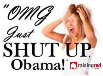 OMG Just SHUT UP Obama!Politics, Red Crosses, Conservative, America, Shut, Quote, Funny Stuff, Patriots, Barack Obama