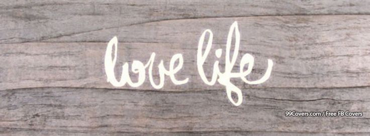 Love Life Facebook Cover Photos