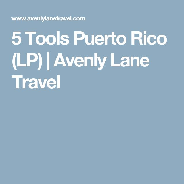 5 Tools Puerto Rico (LP) | Avenly Lane Travel