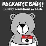 Rockabye Baby! Lullaby Renditions of Adele [CD]