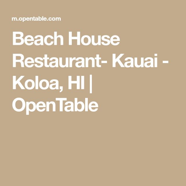Beach House Restaurant- Kauai  - Koloa, HI | OpenTable