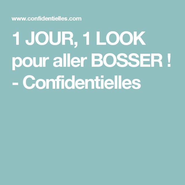 1 JOUR, 1 LOOK pour aller BOSSER ! - Confidentielles