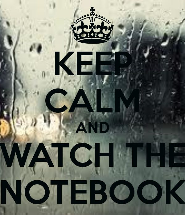 keep calm and watch the notebook | KEEP CALM AND WATCH THE NOTEBOOK - KEEP CALM AND CARRY ON Image ...