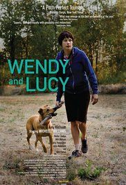Wendy and Lucy - weird but on my ALL TIME FAVE list. This is how it's done.