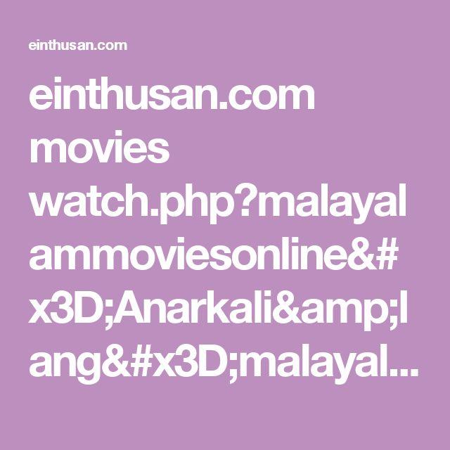 einthusan.com movies watch.php?malayalammoviesonline=Anarkali&lang=malayalam&id=2864