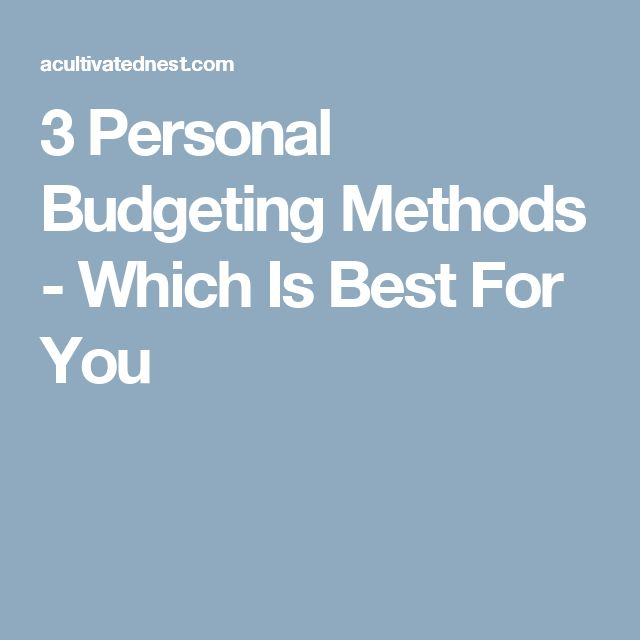 3 Personal Budgeting Methods - Which Is Best For You