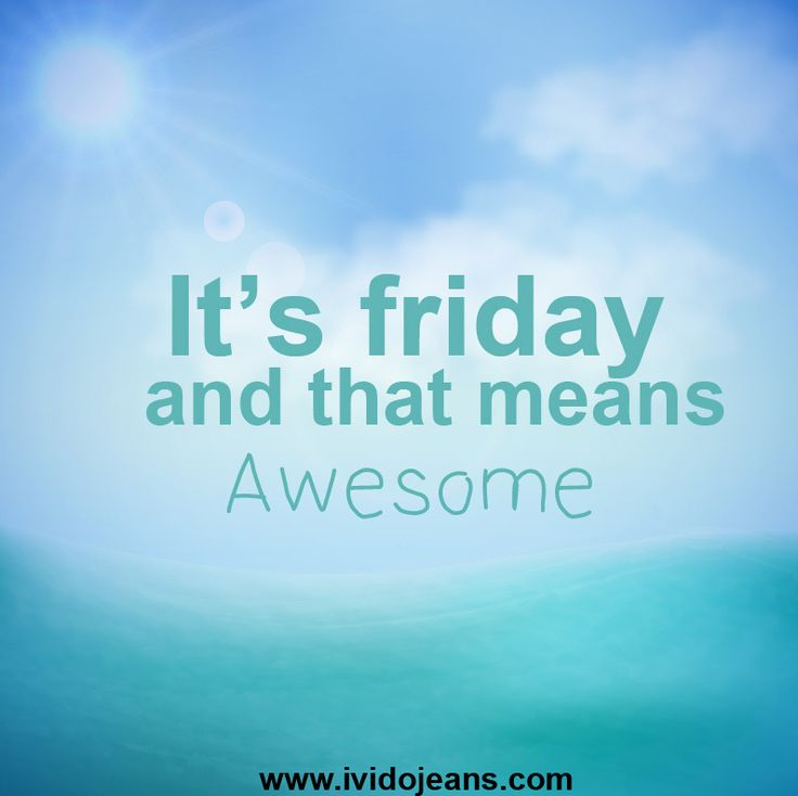 It's friday and that means wesome